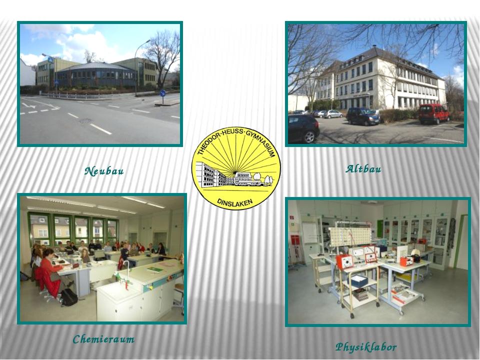 Neubau Altbau Chemieraum Physiklabor