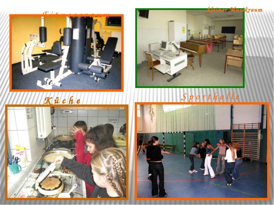 Sporthalle Fitnessraum Küche kleiner Musikraum