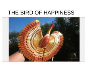 THE BIRD OF HAPPINESS