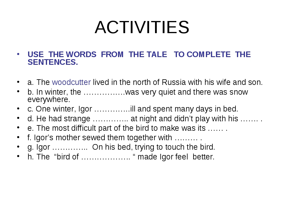 ACTIVITIES USE THE WORDS FROM THE TALE TO COMPLETE THE SENTENCES. a. The wood...