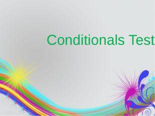 Conditionals Test
