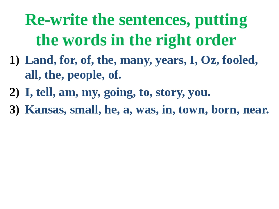 Re-write the sentences, putting the words in the right order Land, for, of, t...