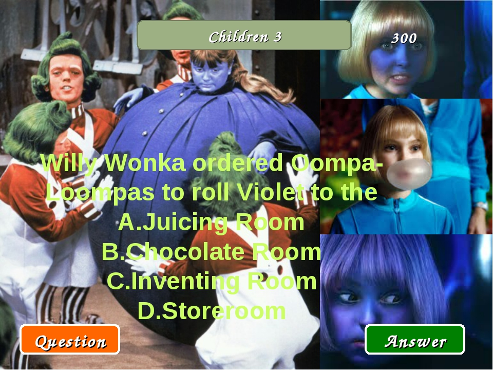 Children 3 Willy Wonka ordered Oompa-Loompas to roll Violet to the Juicing Ro...