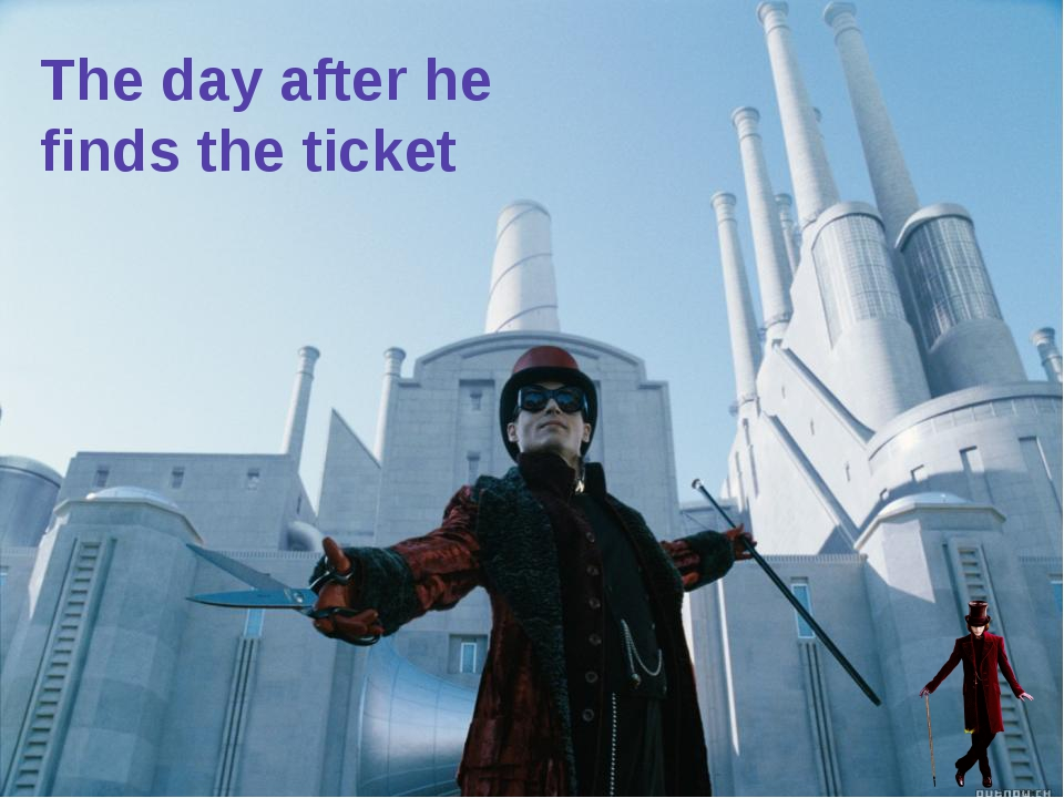 The day after he finds the ticket menu