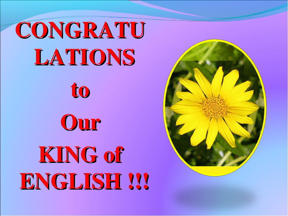CONGRATULATIONS to Our KING of ENGLISH !!!