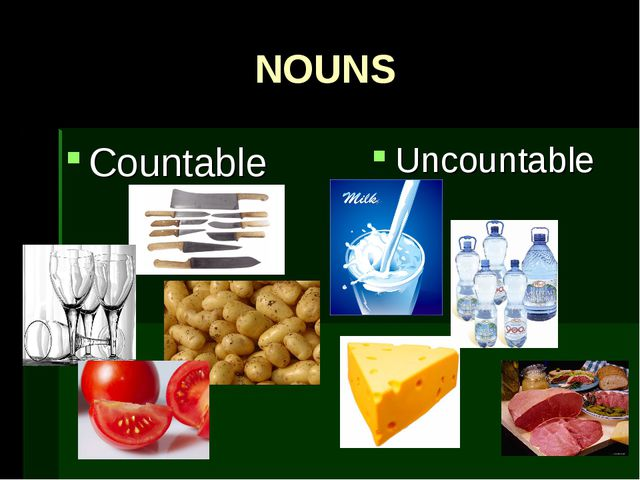NOUNS Countable Uncountable