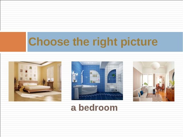 a bedroom Choose the right picture