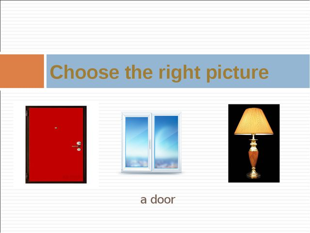 a door Choose the right picture