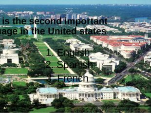 What is the second important language in the United states 1. English 2. Span