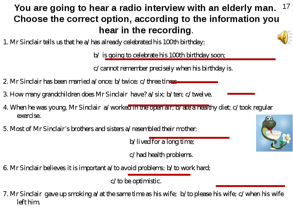 You are going to hear a radio interview with an elderly man. Choose the corre...