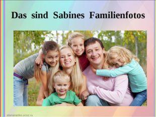 Das sind Sabines Familienfotos