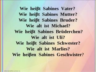 Wie heiβt Sabines Vater? Wie heiβt Sabines Mutter? Wie heiβt Sabines Bruder?