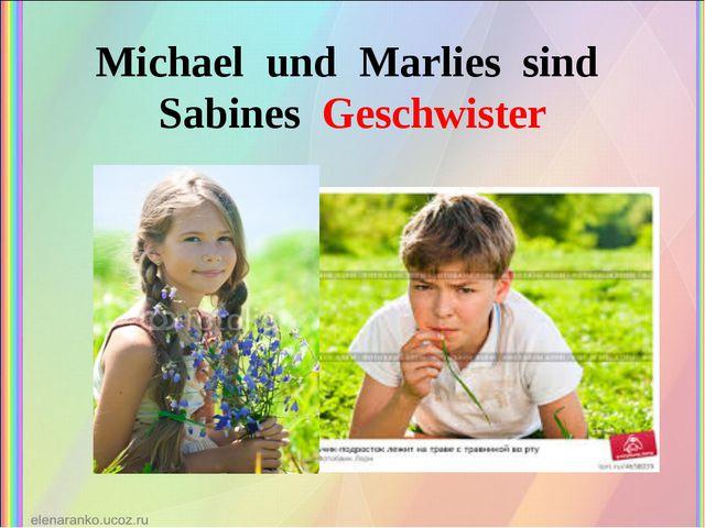Michael und Marlies sind Sabines Geschwister