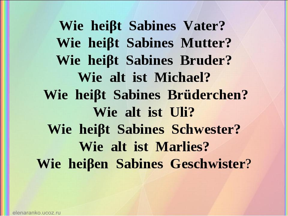 Wie heiβt Sabines Vater? Wie heiβt Sabines Mutter? Wie heiβt Sabines Bruder?...