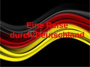 Eine Reise durch Deutschland
