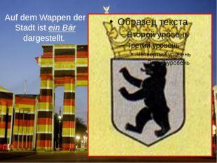 Das Symbol Berlins ist das Brandenburger Tor.