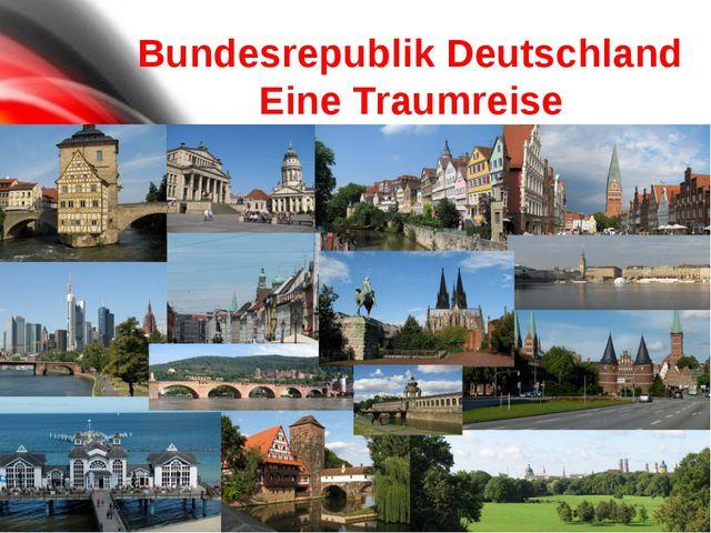 deutsch Deutschland der BRD die Hauptstadt Deutschlands das Territorium Deut...