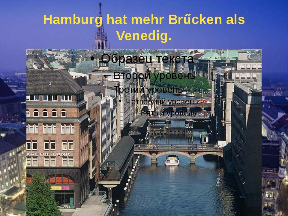 Hamburg liegt an der Elbe.