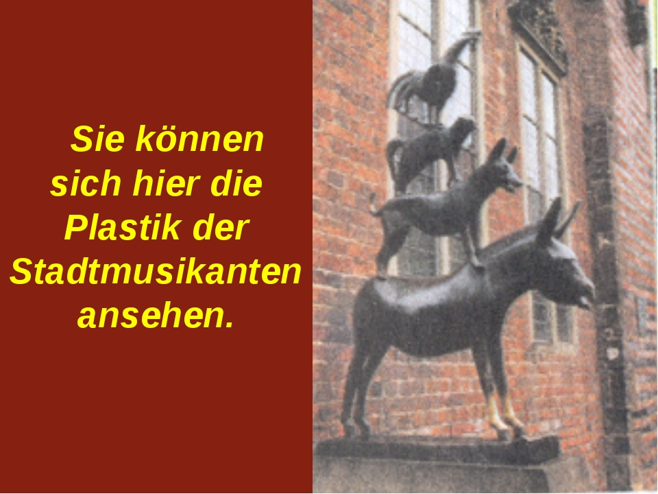 Es lohnt sich, Bremen zu besuchen.
