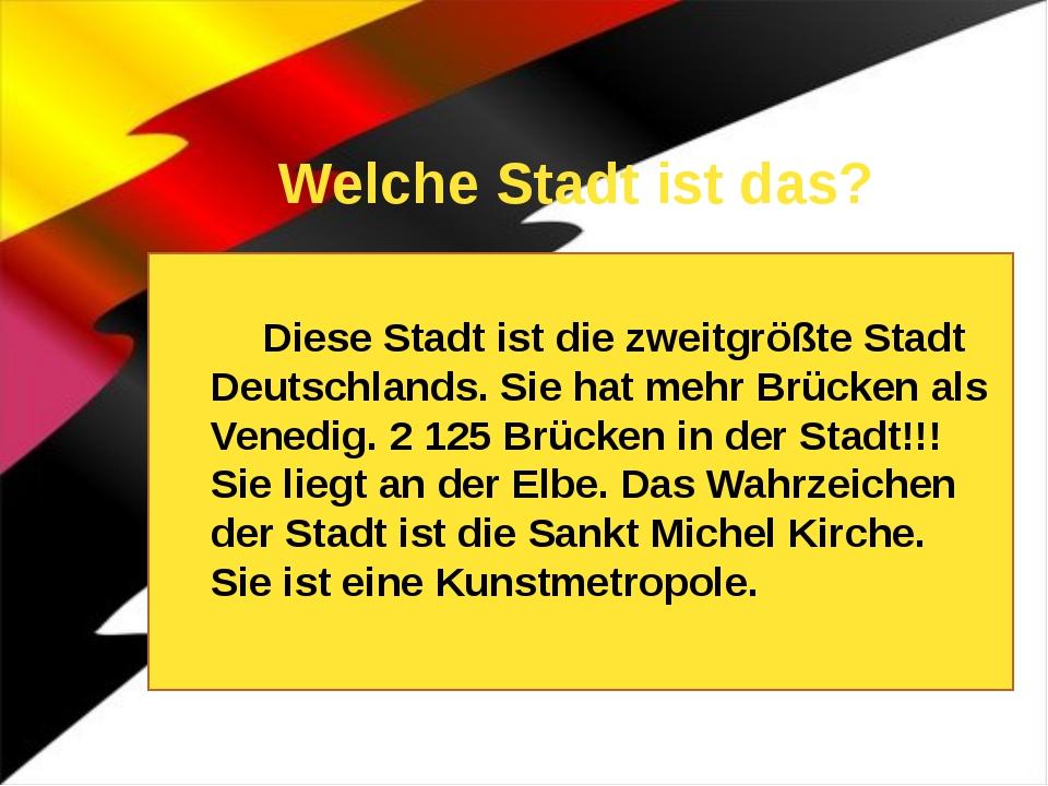 Welche Stadt ist das? Diese Stadt ist eine große deutsche Stadt. Sie liegt an...