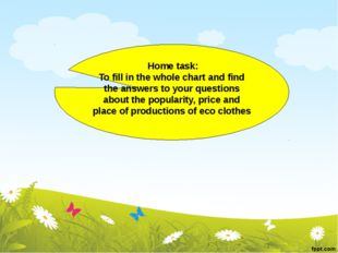 Home task: To fill in the whole chart and find the answers to your questions