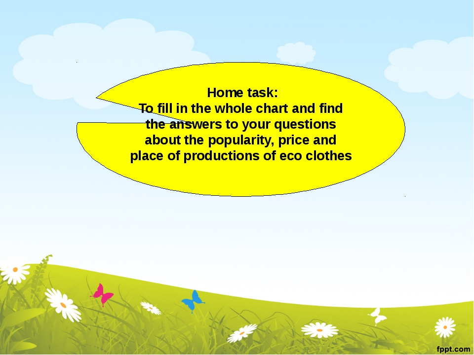 Home task: To fill in the whole chart and find the answers to your questions...