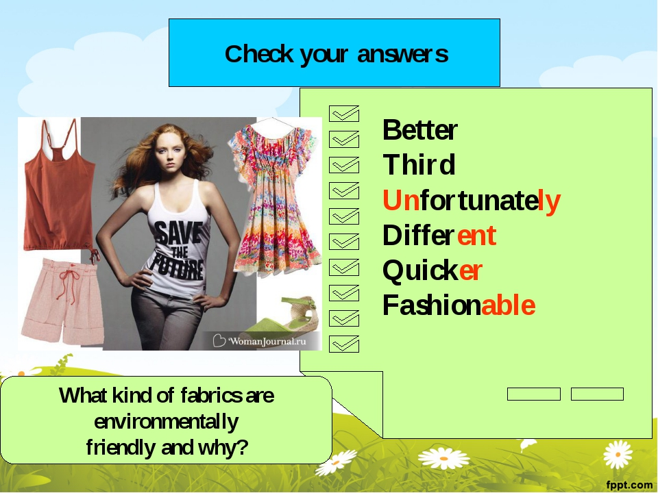 Check your answers Better Third Unfortunately Different Quicker Fashionable...
