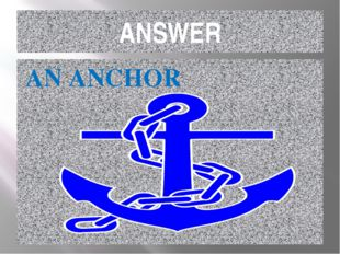 ANSWER AN ANCHOR