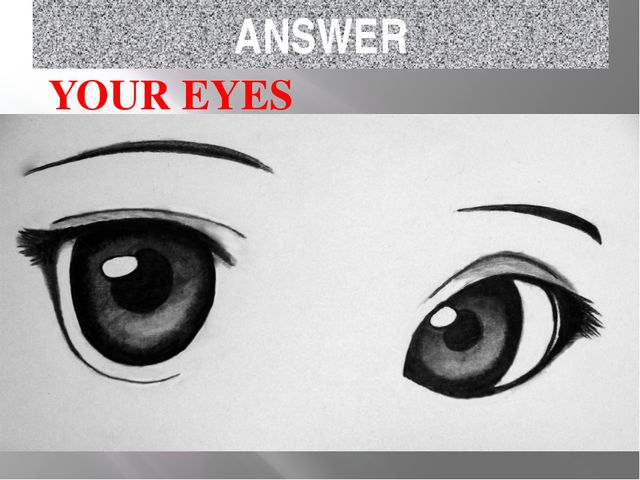 ANSWER YOUR EYES