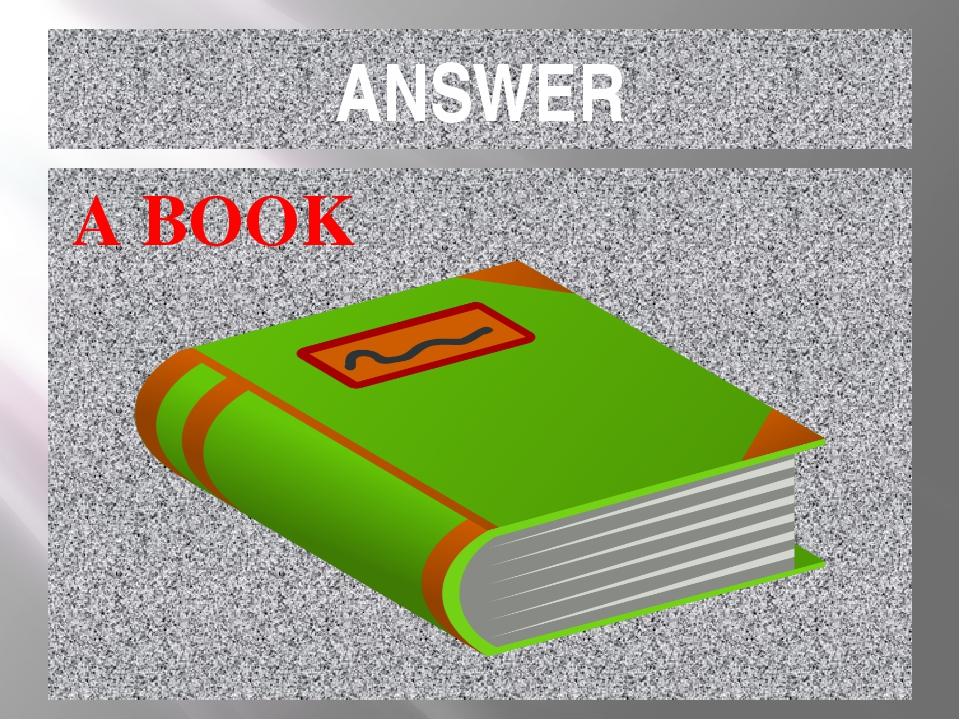 ANSWER A BOOK