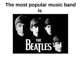 The most popular music band is