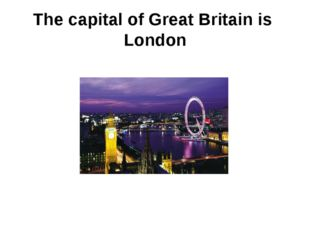 The capital of Great Britain is London