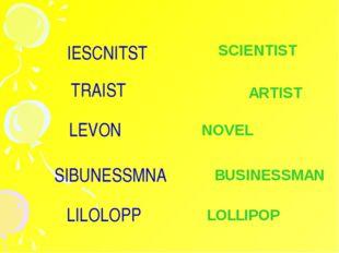 LOLLIPOP SCIENTIST ARTIST NOVEL LILOLOPP IESCNITST TRAIST LEVON BUSINESSMAN S