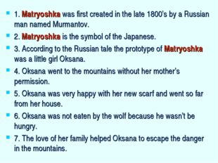 1. Matryoshka was first created in the late 1800's by a Russian man named Mur