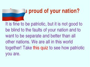 Are you proud of your nation? It is fine to be patriotic, but it is not good