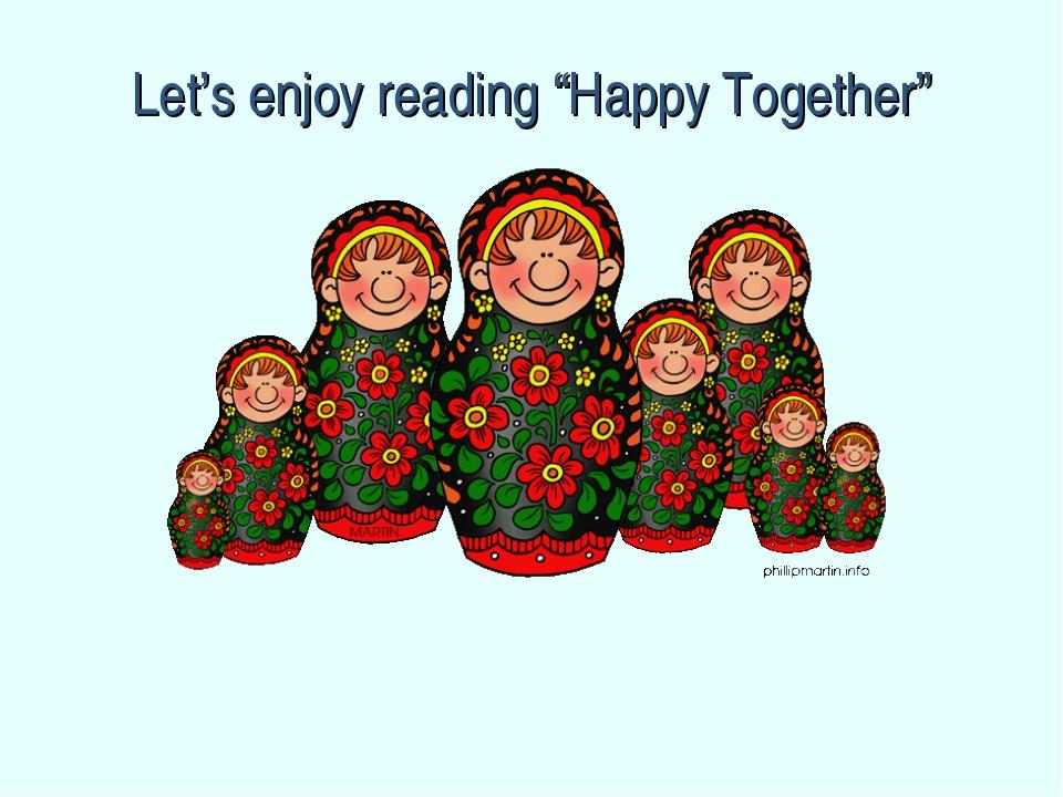 """Let's enjoy reading """"Happy Together"""""""