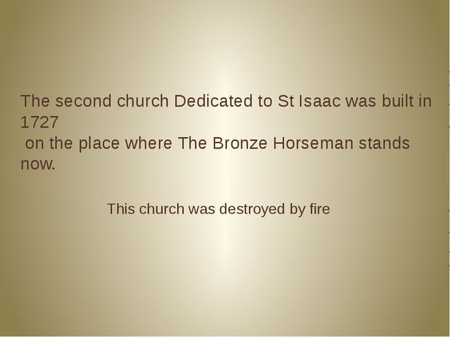 The second church Dedicated to St Isaac was built in 1727 on the place where...