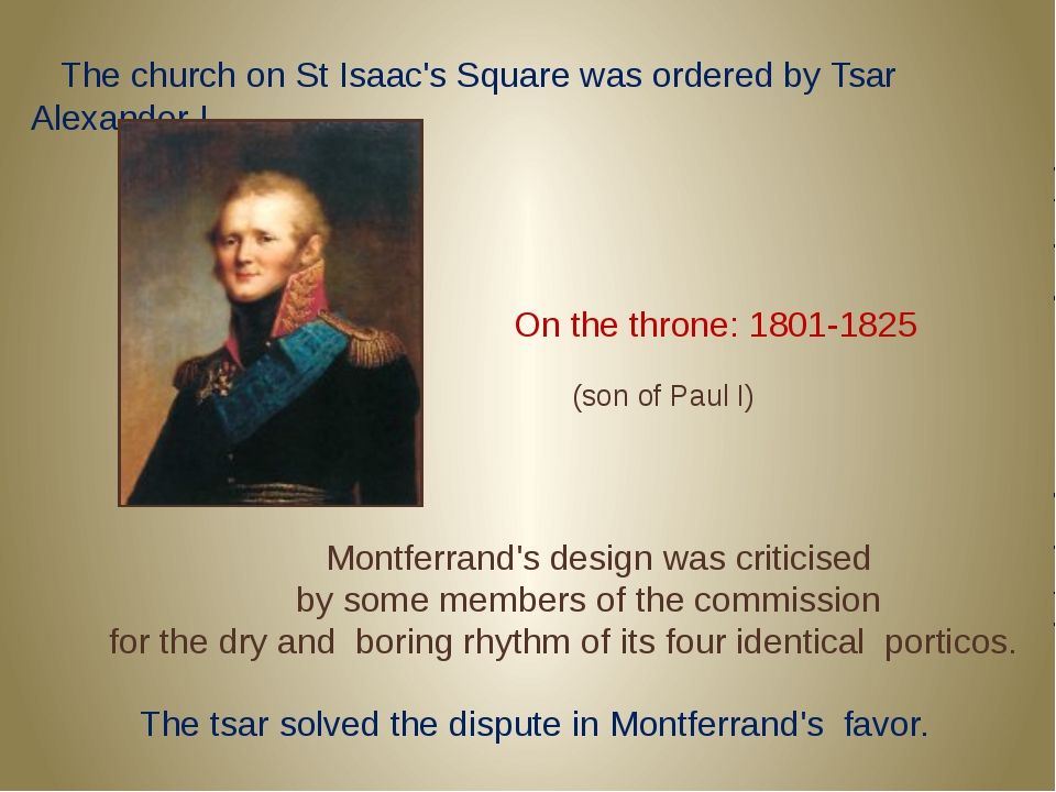 The church on St Isaac's Square was ordered by Tsar Alexander I Montferrand'...