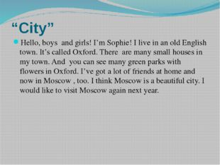 """City"" Hello, boys and girls! I'm Sophie! I live in an old English town. It's"