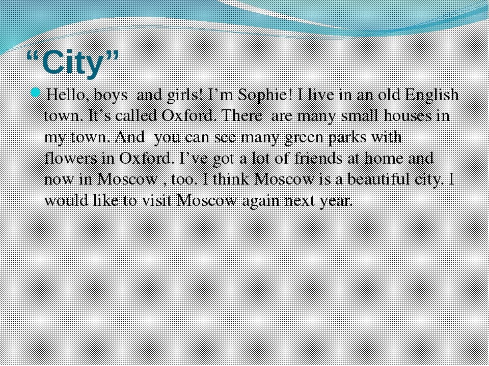 """City"" Hello, boys and girls! I'm Sophie! I live in an old English town. It's..."