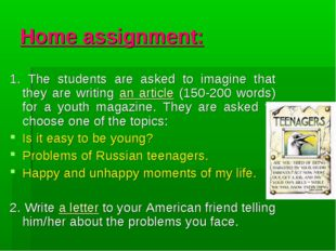 Home assignment: 1. The students are asked to imagine that they are writing a