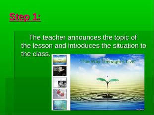 Step 1: The teacher announces the topic of the lesson and introduces the situ