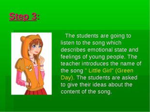Step 3: The students are going to listen to the song which describes emotiona