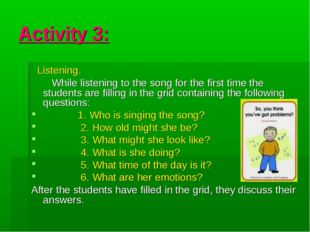 Activity 3: Listening. While listening to the song for the first time the stu