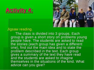 Activity 4: Jigsaw reading. The class is divided into 3 groups. Each group is
