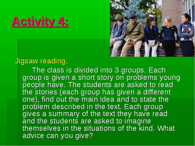 Activity 4: Jigsaw reading. The class is divided into 3 groups. Each group is...