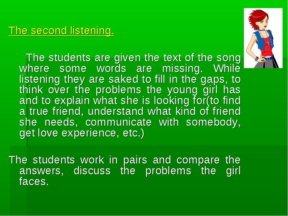 The second listening. The students are given the text of the song where some...