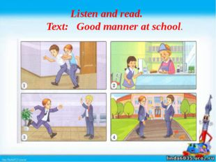 Listen and read. Text: Good manner at school.
