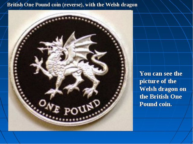 British One Pound coin (reverse), with the Welsh dragon You can see the pictu...