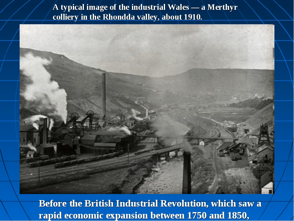 A typical image of the industrial Wales — a Merthyr colliery in the Rhondda v...